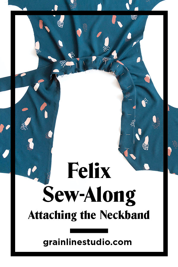 Felix Sew-Along: Attaching the Neckband | Grainline Studio