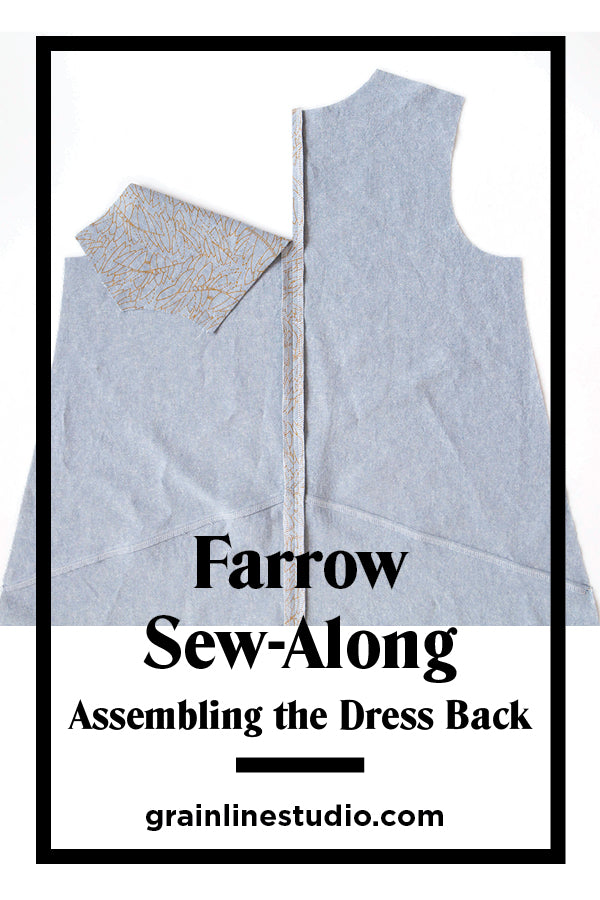 Farrow Sew-Along: Assembling the Dress Back | Grainline Studio