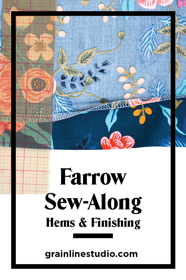 Farrow Sew-Along: Hems & Finishing