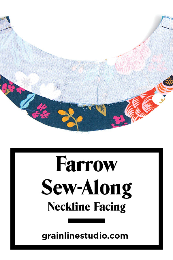Farrow Sew-Along: Neckline Facing | Grainline Studio