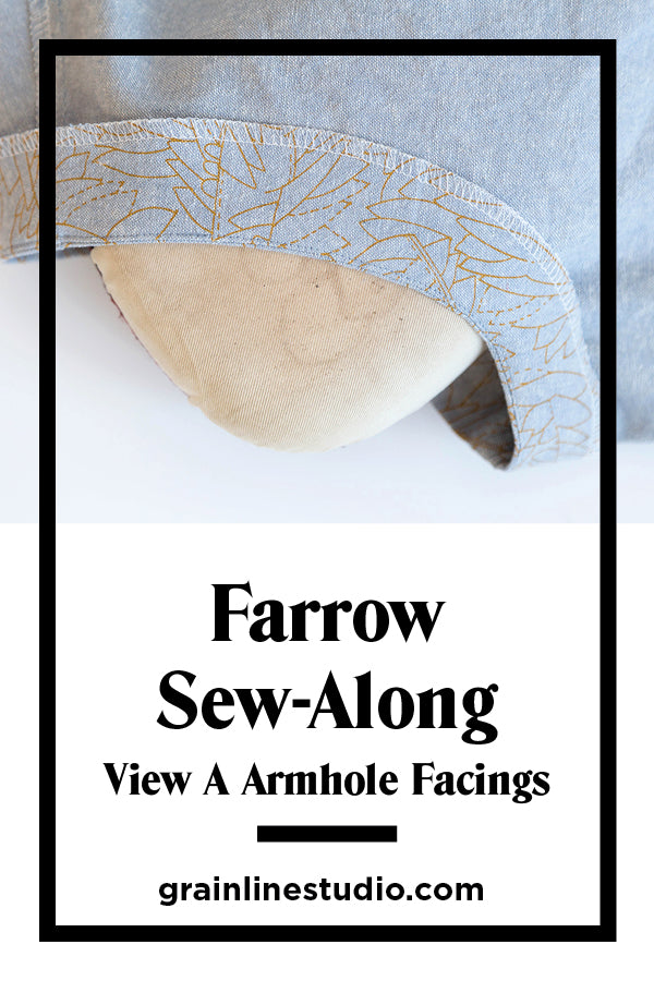 Farrow Sew-Along: View A Armhole Facings | Grainline Studio