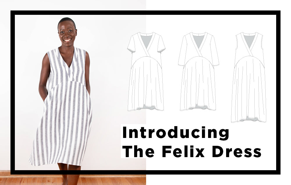 Introducing the Felix Dress