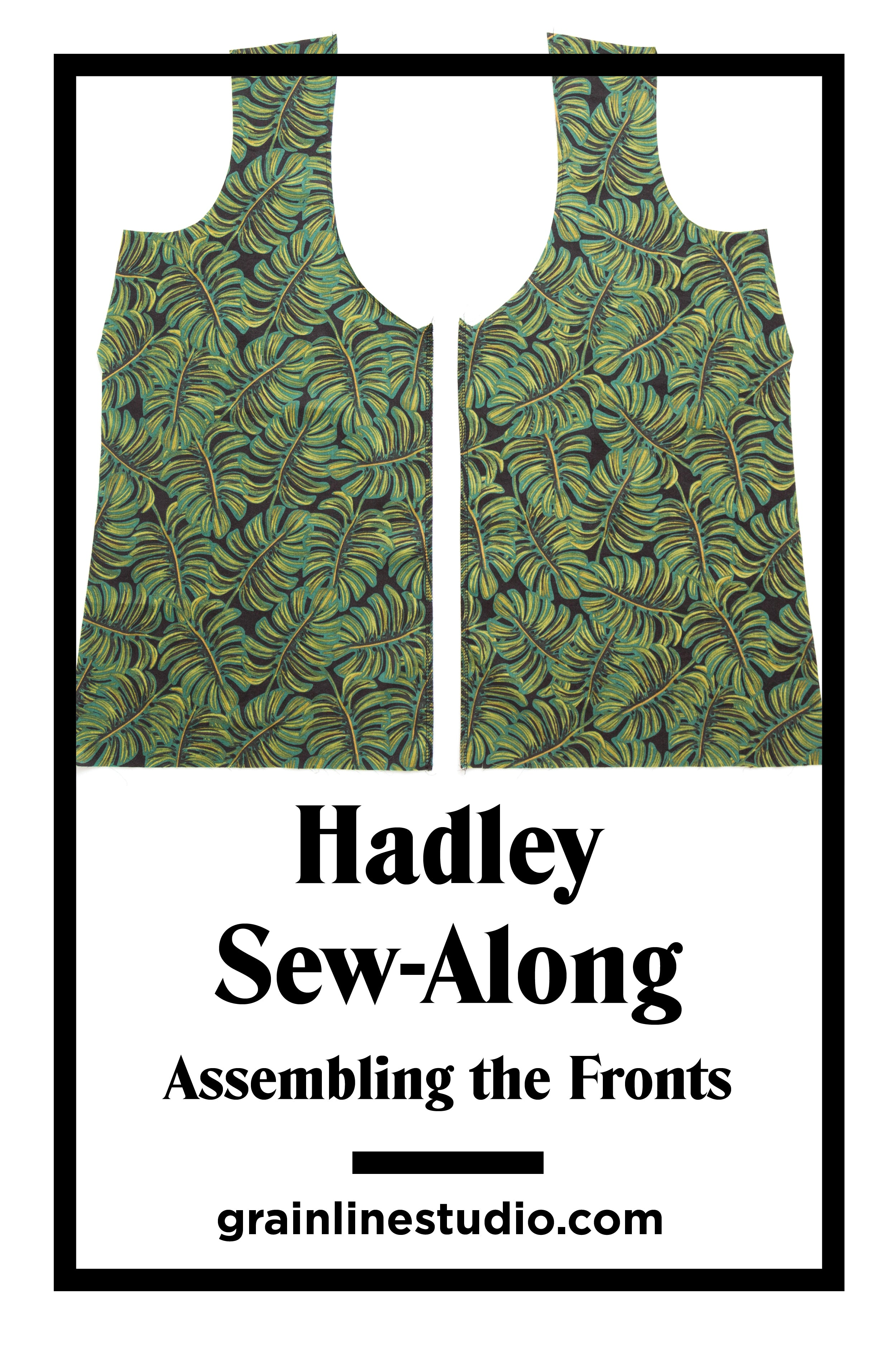 Hadley Sew-Along: Assembling the Fronts | Grainline Studio