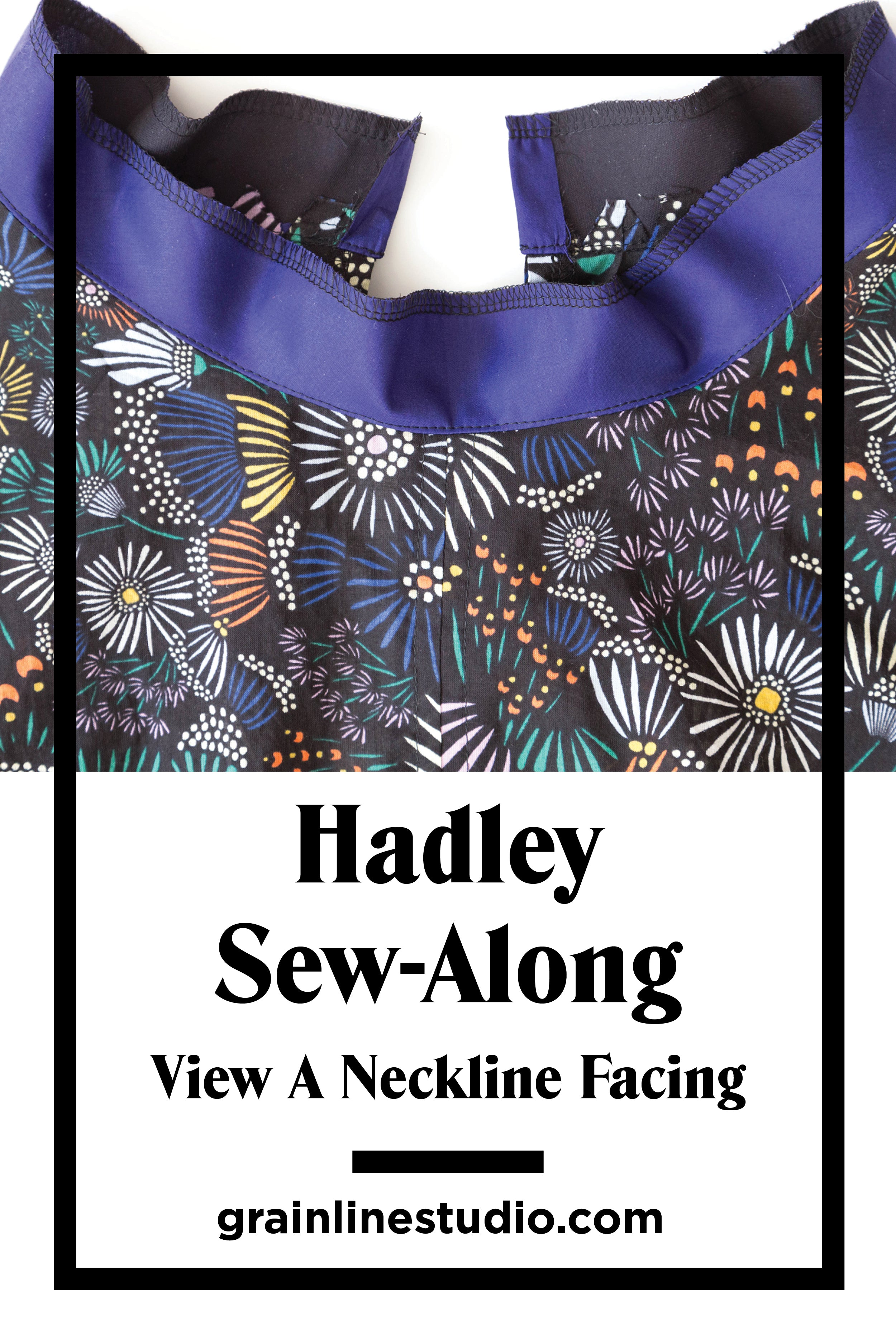 Hadley Sew-Along: View A Neckline Facing | Grainline Studio