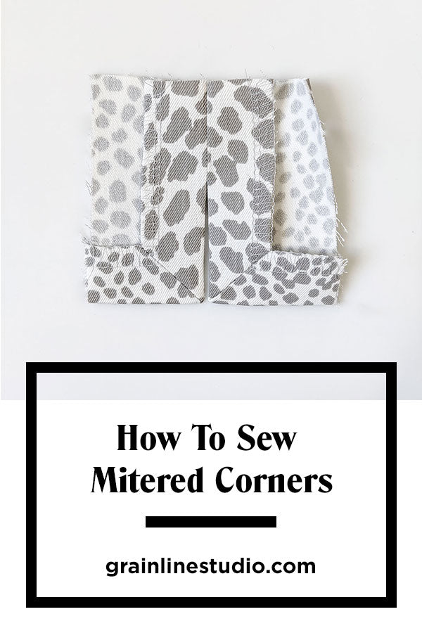 How To Sew Mitered Corners | Grainline Studio