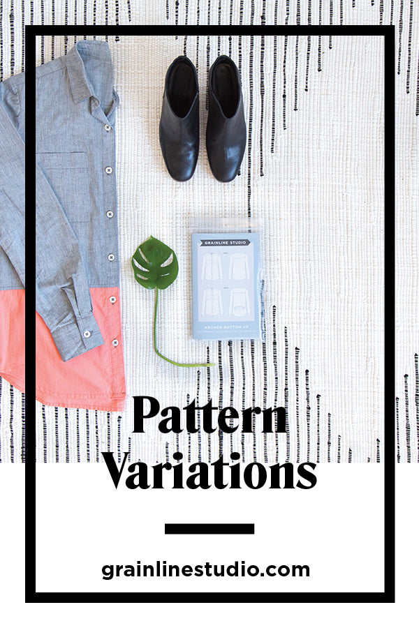 Pattern Variations | Grainline Studio