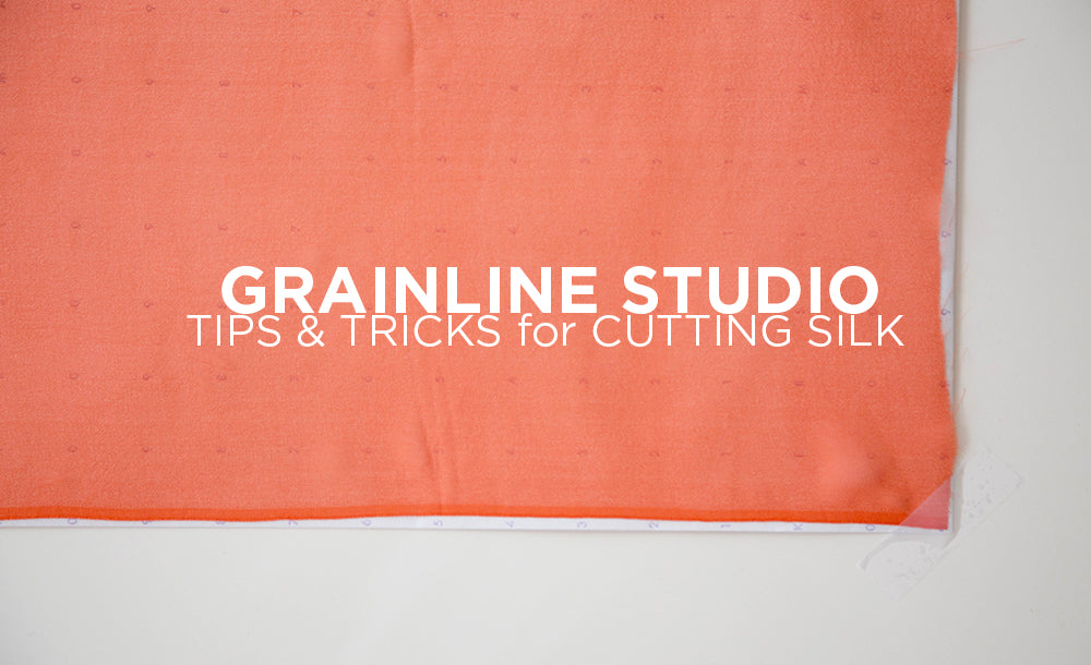 Tips for working with silk | Grainline Studio