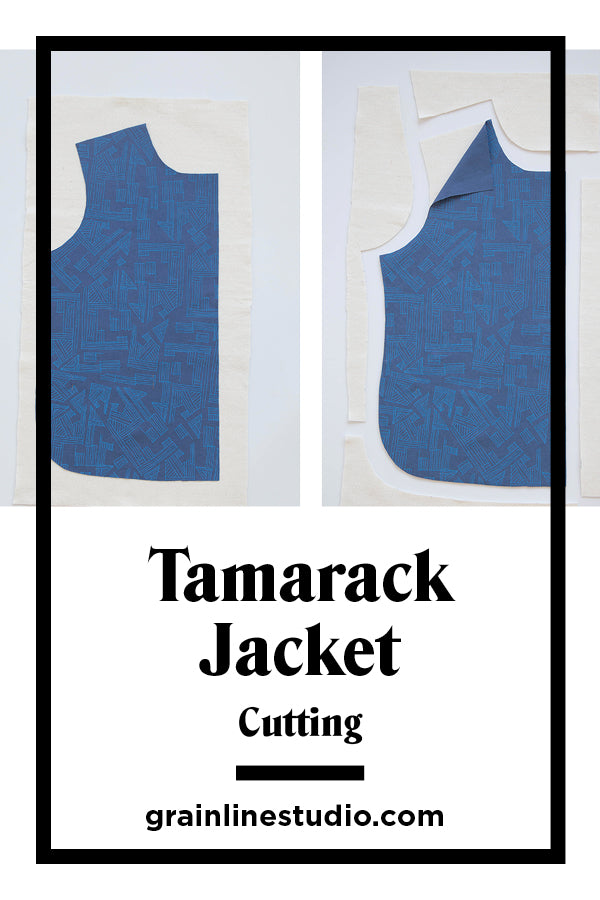 Tamarack: Cutting Your Jacket | Grainline Studio