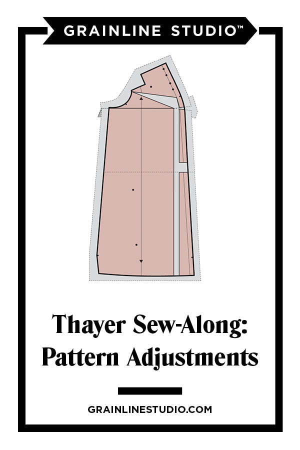 Thayer Sew-Along: Pattern Adjustments | Grainline Studio