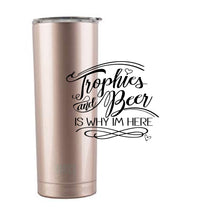 Load image into Gallery viewer, Trophies & Beer Tumbler 20 oz (Color options available)