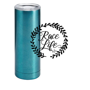 Race Life Tumbler 20 oz (Color options available)
