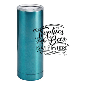 Trophies & Beer Tumbler 20 oz (Color options available)