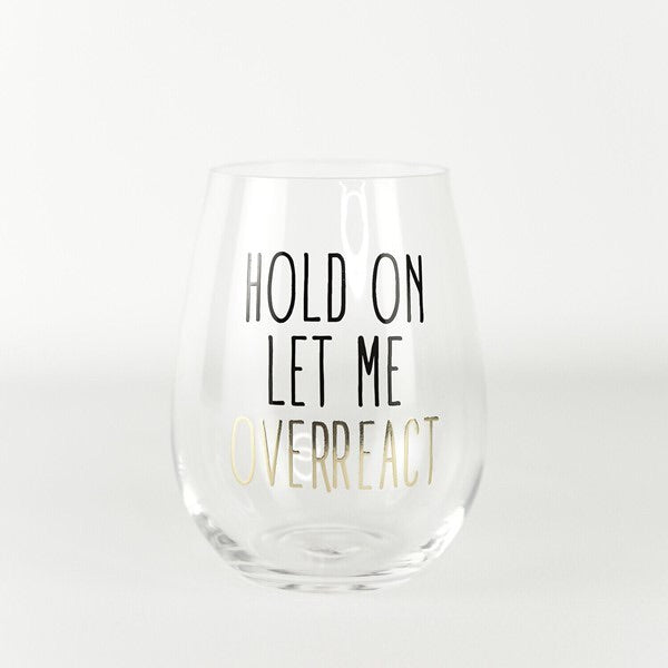 Overreact Wine Glass