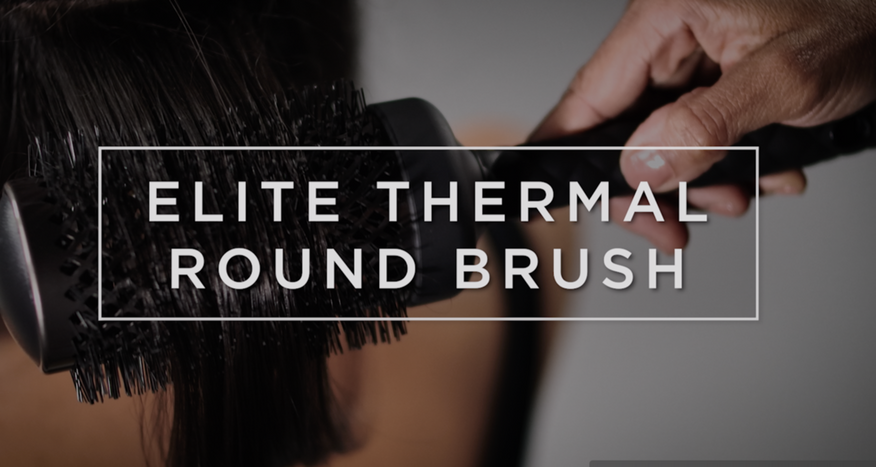 Product Tutorial: Elite Thermal Round Brush