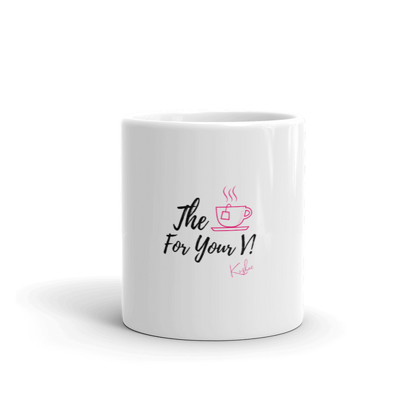 The Tea For Your V Mug