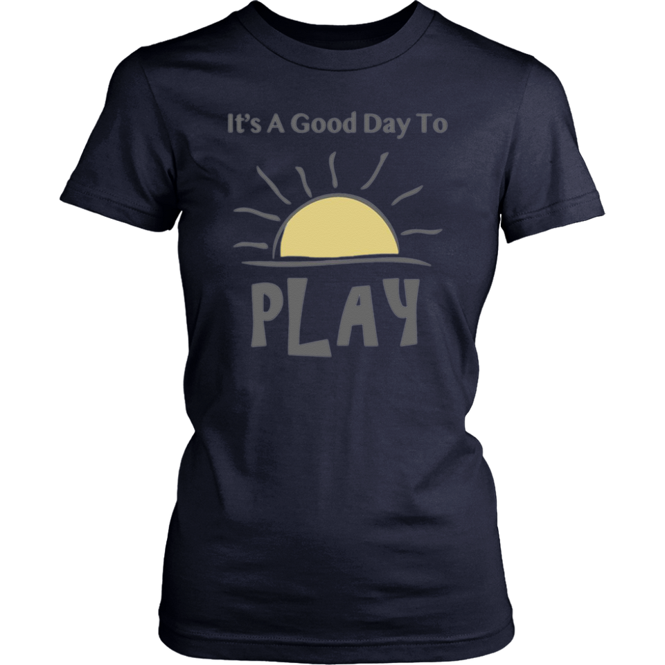 It's A Good Day To Play - Explorations Early Learning T-Shirt