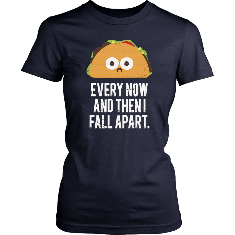 Lucifer Ella Lopez Every Now And Then I Fall Apart Taco T-Shirt - Yeyvibes