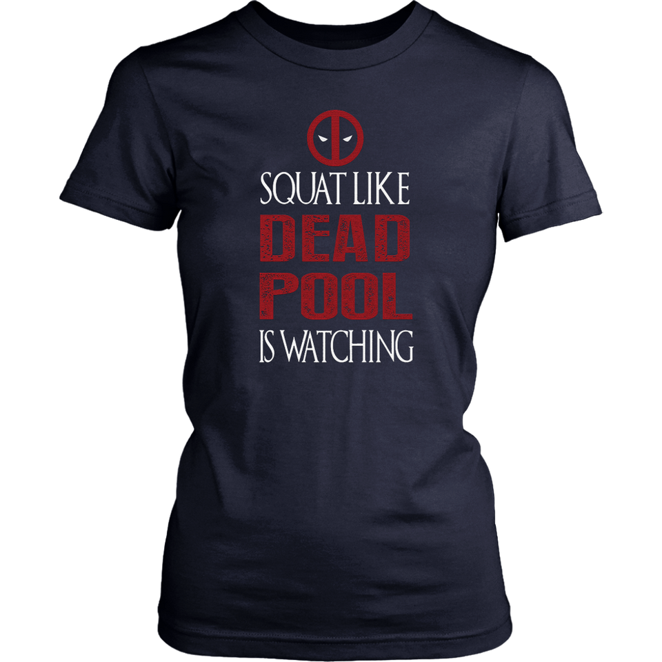 Squat Like Deadpool Is Watching Shirts