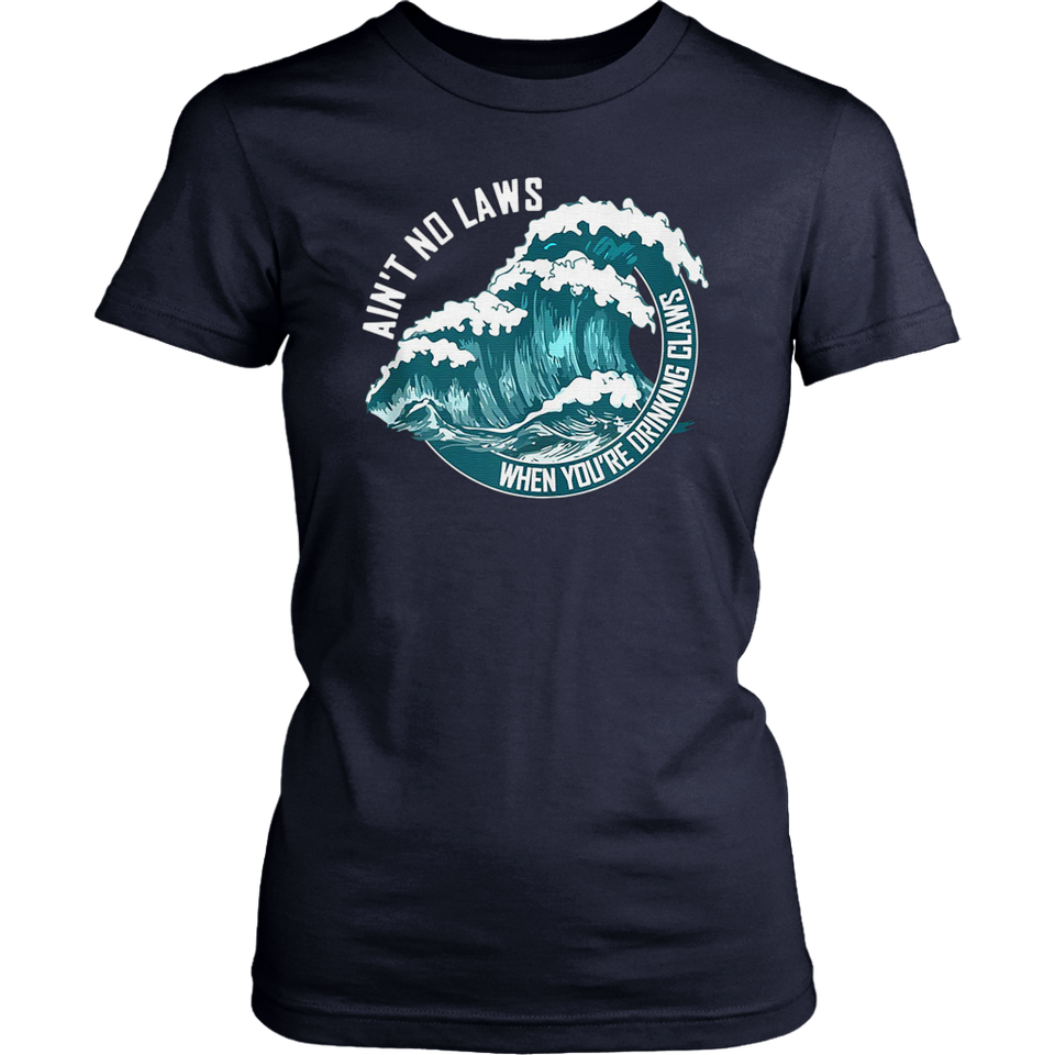 Ain't no laws when drinking claws summer shirt