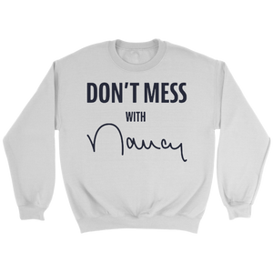 Don't Mess with Nancy Crewneck Sweatshirt