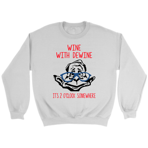 Wine with Dewine it's 2 o'clock somewhere Crewneck Sweatshirt