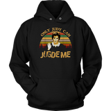 Retro Vintage Only Judy Can Judge Me Shirt