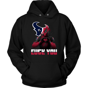 Houston Texans x Deadpool Fuck You And Love You NFL Shirts