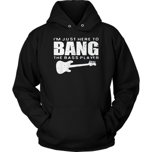 Guitar I'm Just Here To Bang The Bass Player T-Shirt