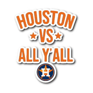 Houston Astros vs all y'all Sticker