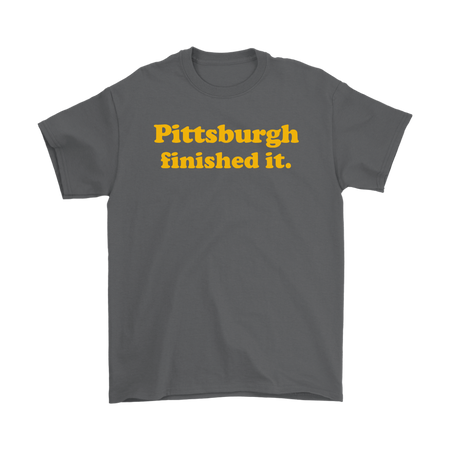 #Pittsburgh Finished It Shirt