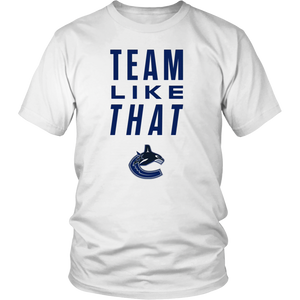Vancouver Canucks Team Like That T Shirt