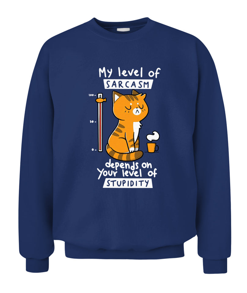 Cat My Level Of Sarcasm Depends On Your Level Of Stupidity Shirt - Unisex Crewneck Sweatshirt