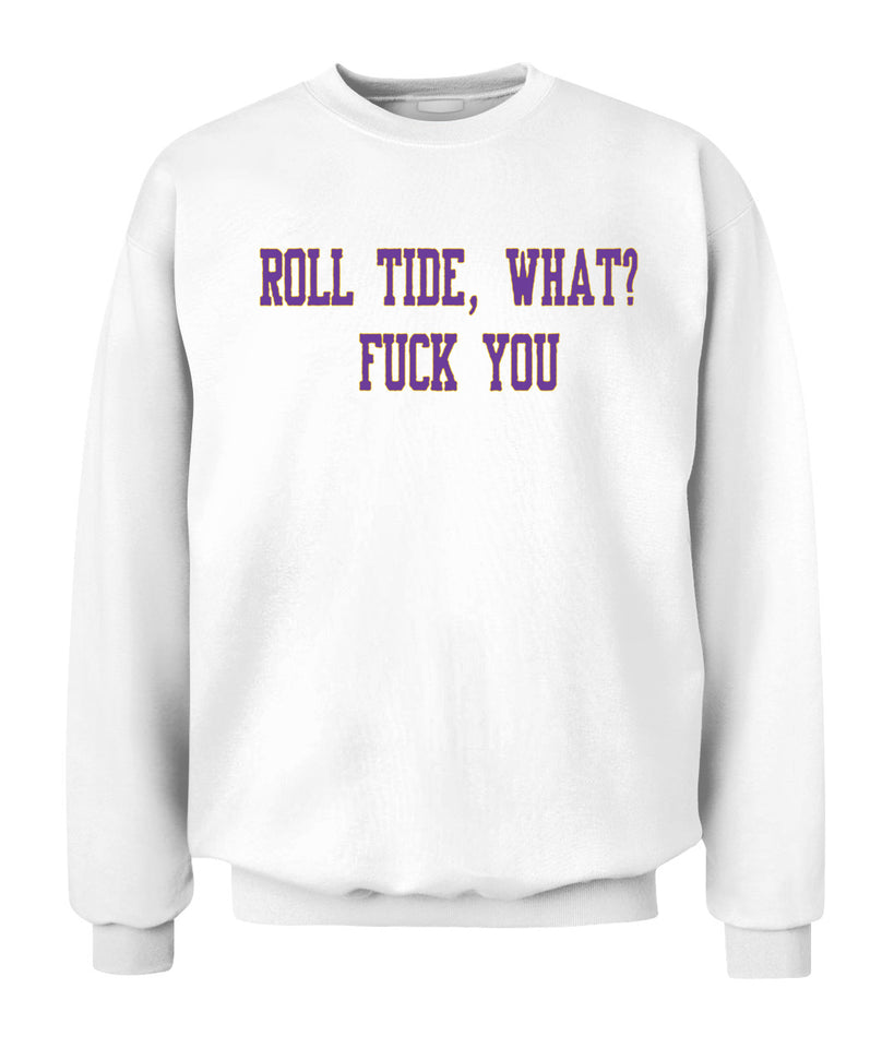Roll Tide What Fuck You T-Shirt