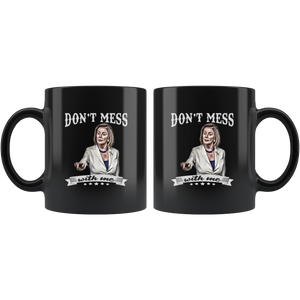 don't mess with nancy mug