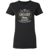 It's a gregory thing you wouldn't understand first name t-shirt