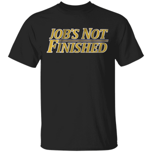 Jobs not finished T-Shirt