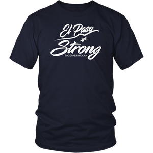 El Paso Strong Together We Can T-Shirt