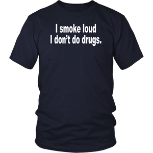I smoke loud I don't do drugs Shirt - Naira Marley