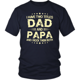I Have Two Titles Dad And Papa Funny Tshirt Fathers Day Gift