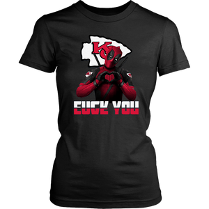 Kansas City Chiefs x Deadpool Fuck You And Love You NFL Shirts