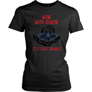 Wine with Dewine it's 2 o'clock somewhere women's shirt