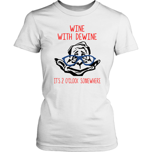 Wine with Dewine it's 2 o'clock somewhere  3xl - 4xl t-shirt
