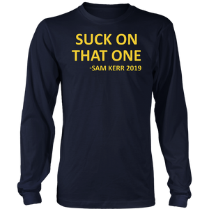 SUCK ON THAT ONE SHIRT SAM KERR 2019