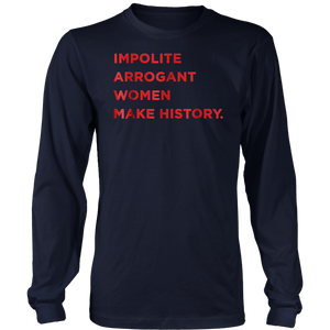Elizabeth Warren Impolite Arrogant Women Make History Tshirt