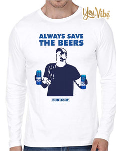 Jeff Adams Always save the beers Bud Light Long Sleeve Shirt