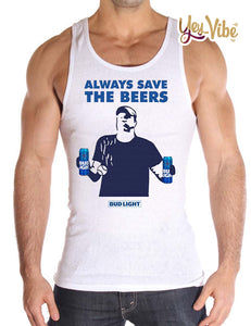 Jeff Adams Always save the beers Bud Light Mens Tank