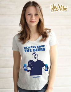 Jeff Adams Always save the beers Bud Light Womens V-Neck