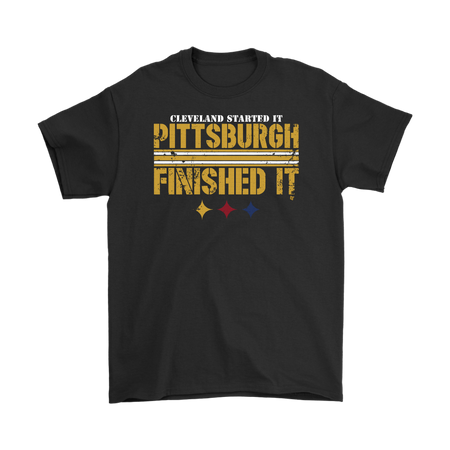 Cleveland Started It PITTSBURGH FINISHED IT T-SHIRT
