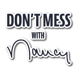 Don't Mess with Nancy Sticker