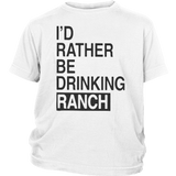 I'D RATHER BE DRINKING RANCH SHIRT